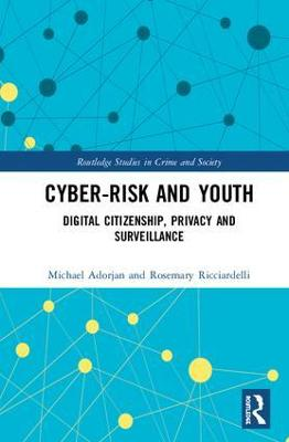 Cyber-risk and Youth: Digital Citizenship, Privacy and Surveillance book