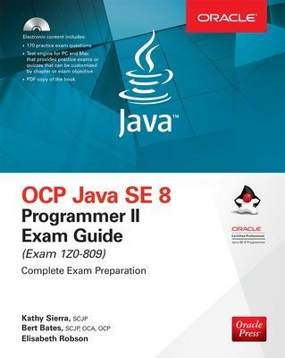 OCP Java SE 8 Programmer II Exam Guide (Exam 1Z0-809) by Bert Bates