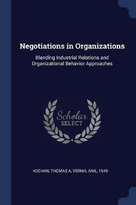 Negotiations in Organizations by Thomas A Kochan