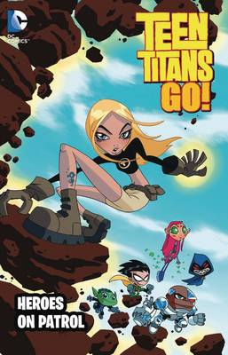 Teen Titans Go Heroes On Patrol TP New Ed by J. Torres