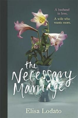 The Necessary Marriage by Elisa Lodato