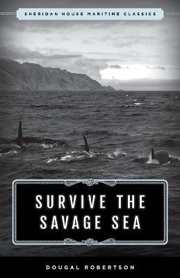 Survive the Savage Sea: Sheridan House Maritime Classics book