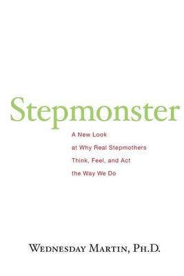 Stepmonster by Wednesday Martin