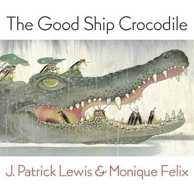 The Good Ship Crocodile by J. Patrick Lewis