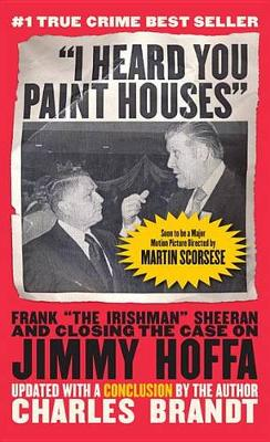 """""""I Heard You Paint Houses,"""" Updated Edition by Charles Brandt"""