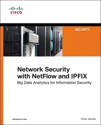 Network Security with NetFlow  and IPFIX by Omar Santos