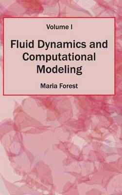 Fluid Dynamics and Computational Modeling by Maria Forest