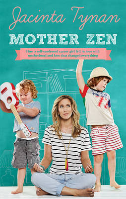 MOTHER ZEN by Jacinta Tynan