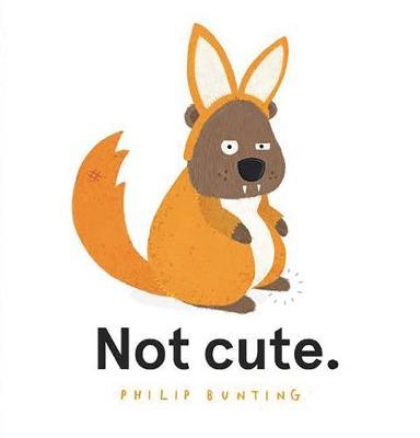 Not Cute.: 2021 CBCA Book of the Year Awards Shortlist Book book
