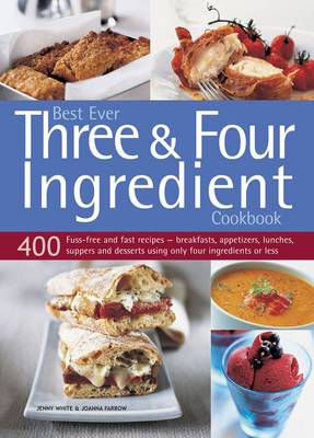 Best Ever Three & Four Ingredient Cookbook by White Jenny