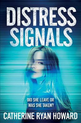 Distress Signals: An Incredibly Gripping Psychological Thriller with a Twist You Won't See Coming by Catherine Ryan Howard