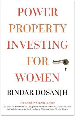 Power Property Investing for Women by Bindar Dosanjh