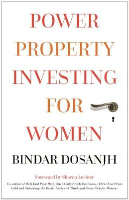 Power Property Investing for Women by Bindar Dosanjh