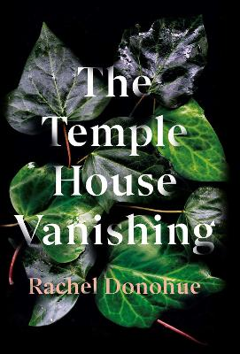 The Temple House Vanishing by Rachel Donohue