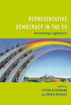 Representative Democracy in the EU: Recovering Legitimacy by Steven Blockmans