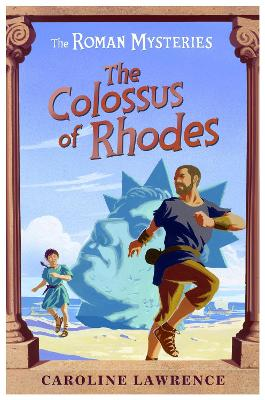 Roman Mysteries: The Colossus of Rhodes by Caroline Lawrence