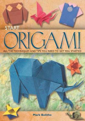 Start Origami by Mark Bolitho