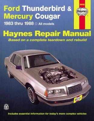 Ford Thunderbird and Mercury Cougar 1983-88 Owner's Workshop Manual by Mike Stubblefield