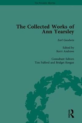 Collected Works of Ann Yearsley by Bridget Keegan