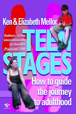 Teen Stages: How to Guide the Journey to Adulthood by Elizabeth Mellor
