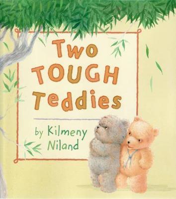 Two Tough Teddies by Kilmeny Niland