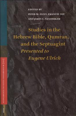 Studies in the Hebrew Bible, Qumran, and the Septuagint by James C. VanderKam