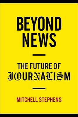 Beyond News: The Future of Journalism book