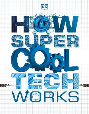 How Super Cool Tech Works by DK