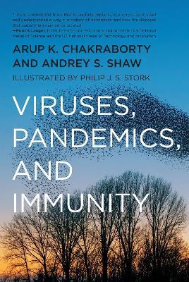 Viruses, Pandemics, and Immunity by Arup Chakraborty