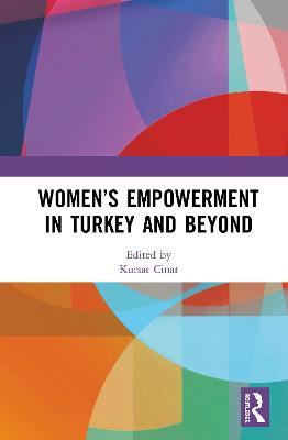 Women's Empowerment in Turkey and Beyond book
