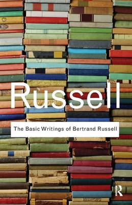 The Basic Writings of Bertrand Russell by Bertrand Russell