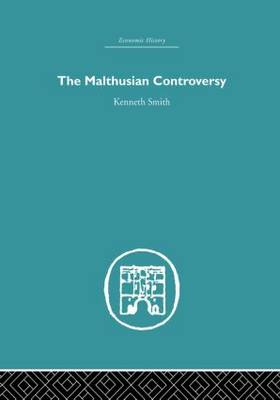 The Malthusian Controversy by Kenneth Smith