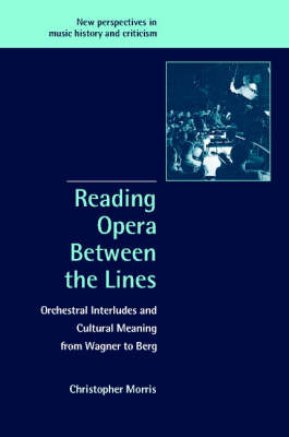 Reading Opera between the Lines by Christopher Morris