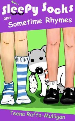 Sleepy Socks & Sometime Rhymes by Teena Raffa-Mulligan