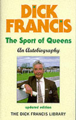 The Sport of Queens: An Autobiography by Dick Francis