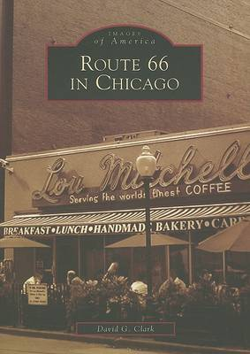 Route 66 in Chicago by David G Clark