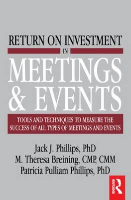 Return on Investment in Meetings and Events by M. Theresa Breining