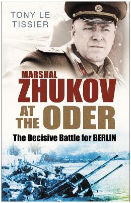 Marshal Zhukov at the Oder by Tony Tissier