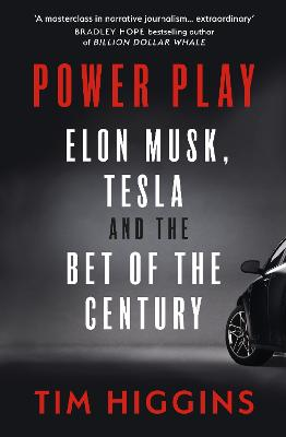 Power Play: Elon Musk, Tesla, and the Bet of the Century book
