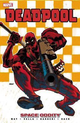 Deadpool Deadpool Volume 7 - Space Oddity Space Oddity Volume 7 by Daniel Way
