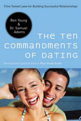 The Ten Commandments of Dating by Ben Young