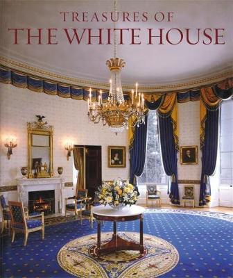 The Treasures of the White House by Betty C. Monkman