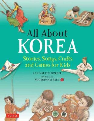 All About Korea by Ann Martin Bowler