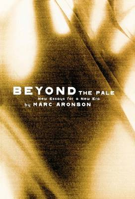 Beyond the Pale by Marc Aronson