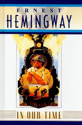 In Our Time by Ernest Hemingway