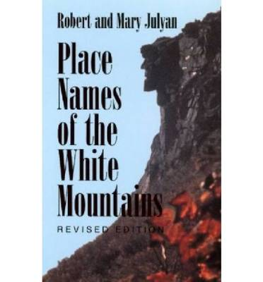Place Names of the White Mountains by Robert Julian