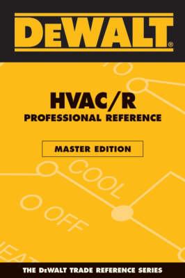 Dewalt HVAC/R Professional Reference Master Edition by Paul Rosenberg