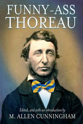 Funny-Ass Thoreau by M Allen Cunningham