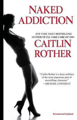 Naked Addiction by Caitlin Rother