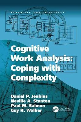 Cognitive Work Analysis: Coping with Complexity by Daniel P. Jenkins